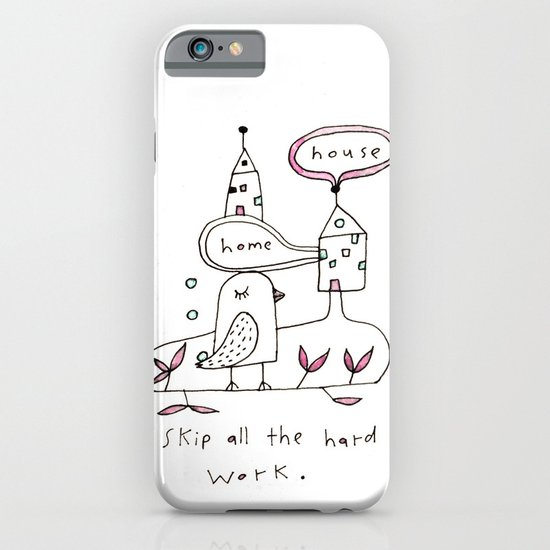 skip all the hard work iPhone & iPod Case