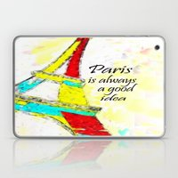 Paris is always a good idea Laptop & iPad Skin