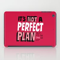 Not a Perfect Plan iPad Case