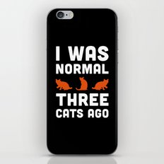 Three Cats Ago Funny Quote iPhone & iPod Skin