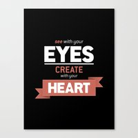 ...Create With Your Heart Canvas Print