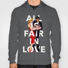 All Is Fair In Love Hoody