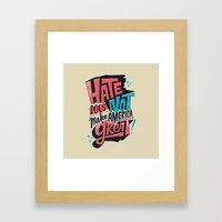 Hate Does Not Make America Great Framed Art Print