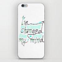 I've Changed My Mind iPhone & iPod Skin