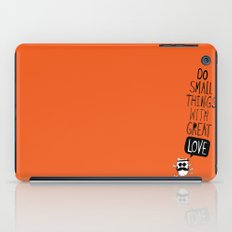 do small things with great love iPad Case
