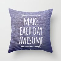 Make Each Day Awesome Throw Pillow
