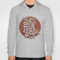 You're Just My Type. Hoody