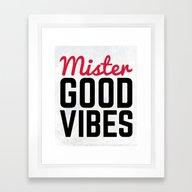 Mister Good Vibes Quote Framed Art Print