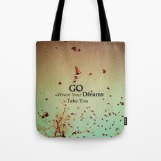 Go Where Your Dreams Take You Tote Bag