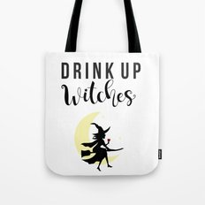 Drink up witches Tote Bag