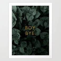 Boy, Bye - Vertical Art Print