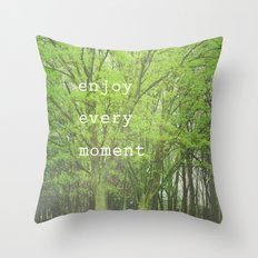 Enjoy Every Moment Throw Pillow