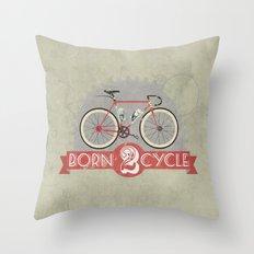Born To Cycle Throw Pillow
