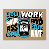 Work Your Ass Off For What? Canvas Print