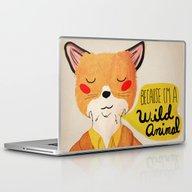 Because I'm A Wild Anima… Laptop & iPad Skin