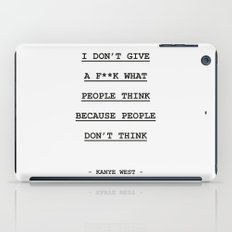 I DON' T GIVE A F**K WHAT PEOPLE THINK iPad Case