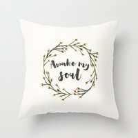 Awake My Soul (Square) Throw Pillow