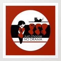 No Dramas! Art Print