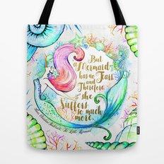 But A Mermaid Has No Tears Tote Bag