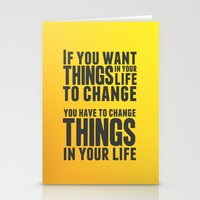If you want things in your life to change Stationery Cards