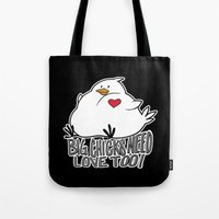 Big Chicks Need Love Too!! Tote Bag