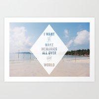 I Want To Make Memories … Art Print