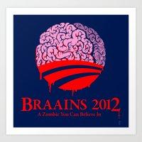 Vote Braains 2012 - A Zo… Art Print