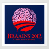 Vote Braains 2012 - A Zo… Art Print