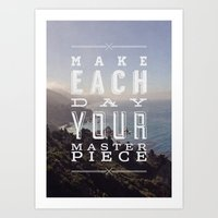 Make Each Day Your Masterpiece Art Print