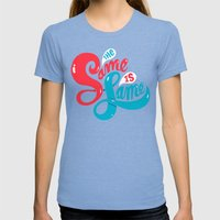 The Same Is Lame Womens Fitted Tee Tri-Blue SMALL