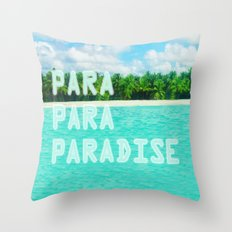 Para-para-paradise Throw Pillow