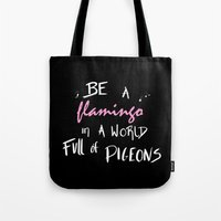 Be A Flamingo Quote Tote Bag