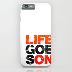 Life Goes On iPhone 6 Slim Case