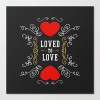 Loved To Love Canvas Print