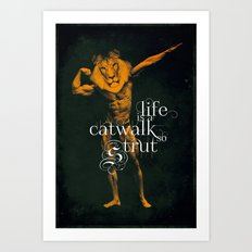Life is a Catwalk so Strut Art Print