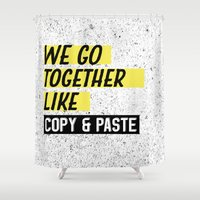 We Go Together Like Copy and Paste Shower Curtain