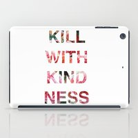 Kill With Kindness - Pink, White, Red Rose - Inspirational, Funny  iPad Case