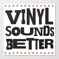 Vinyl Sounds Better Canvas Print