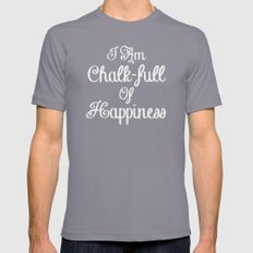 I Am Chalk-full Of Happiness Mens Fitted Tee Slate SMALL