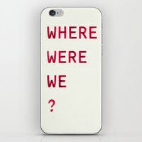 Where Were We? iPhone & iPod Skin