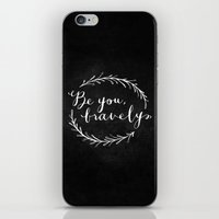 Be You Bravely // White … iPhone & iPod Skin