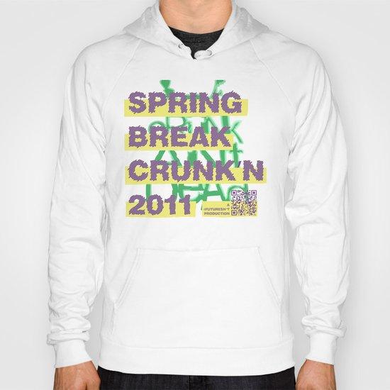 Spring Break Crunk'n 2011! Hoody