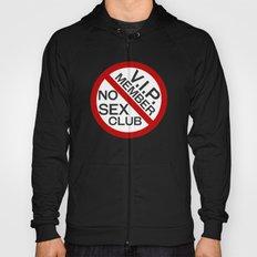 No Sex Club VIP Membership tee Hoody