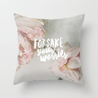 Forsake Your Worries Throw Pillow
