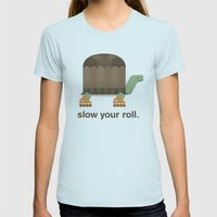 Slow Your Roll Womens Fitted Tee Light Blue SMALL