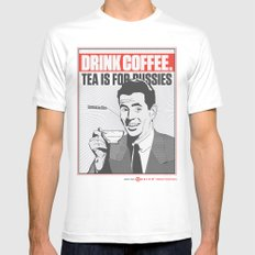 Drink Coffee Not Tea. SMALL Mens Fitted Tee White