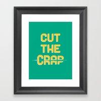 Cut The Crap Framed Art Print