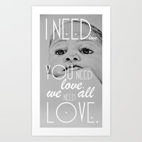 We all need love. Art Print
