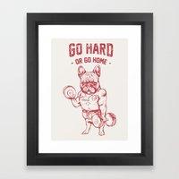 GO HARD OR GO HOME FRENCHIE Framed Art Print