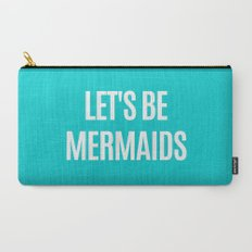 Let's Be Mermaids (Turquoise) Carry-All Pouch